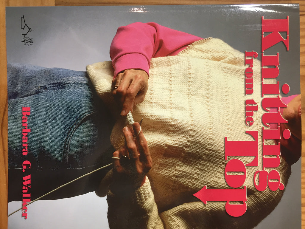 Knitting from the Top by Barbara G. Walker