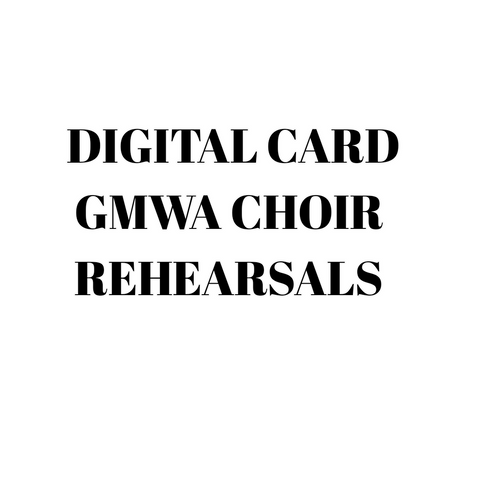 51st GMWA Choir Rehearsals Digital Card