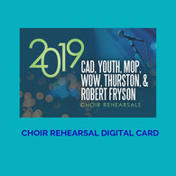 DIGITAL CARD Choir Rehearsals CAD,Youth, MOP, WOW Thurston, Robert 2019 GMWA