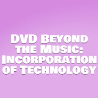Beyond the Music: Incorporation of Technology DVD