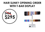 Hair Slinky Opening Order T-Bar
