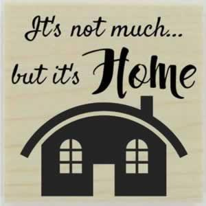 "But It's Home Quote Stamp - 1.5"" X 1.5"" - Stamptopia"