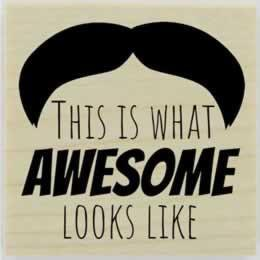 "This Is What Awesome Looks Like Moustache Stamp - 2"" X 2"" - Stamptopia"