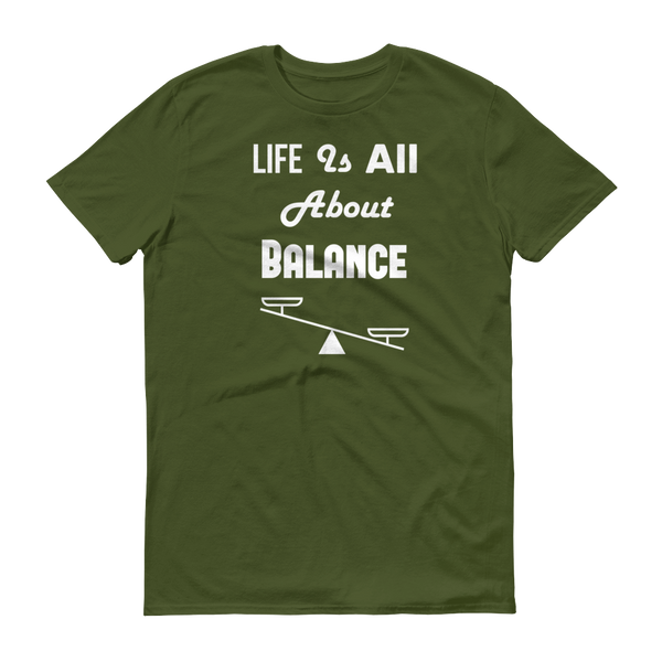 """Life Is All About Balance"" Green Short-Sleeve T-Shirt"