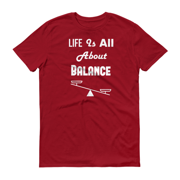"""Life Is All About Balance"" Red Short-Sleeve T-Shirt"