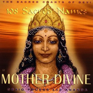 healing sound Sacred Chants of Devi: 108 Sacred Names of Mother Divine