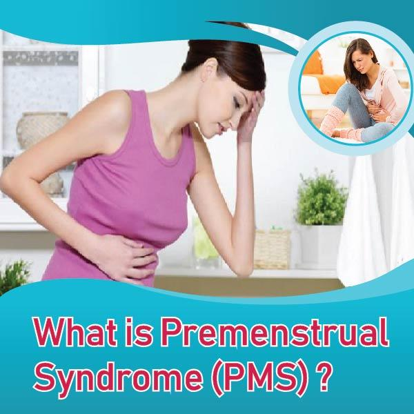 What is Premenstrual  Syndrome (PMS) ?