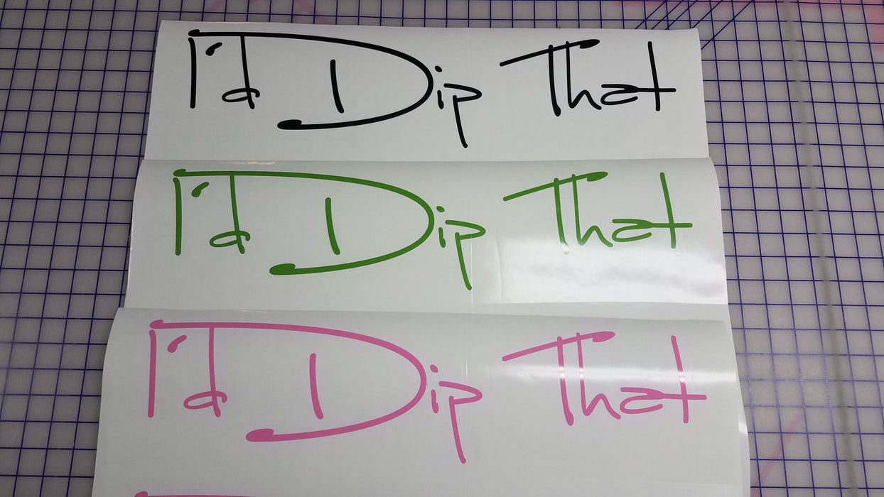 "Id Dip That - Vinyl Decal - 6""x1.5"" - Hydro film for hydro dipping and water transfer printing - HydroCreations"