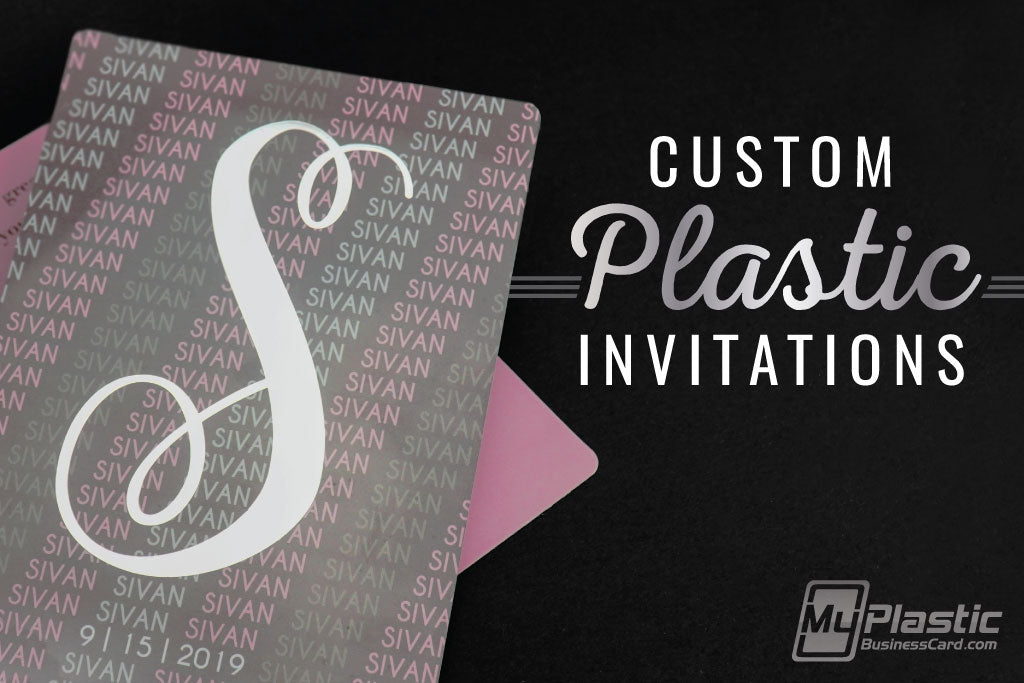 Custom Plastic Invitations and More!