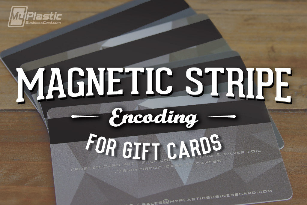 Magnetic Stripe Encoding for Plastic Gift Cards