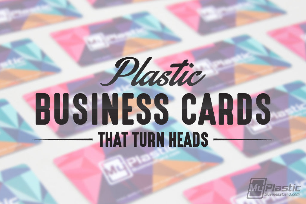 Plastic Business Cards – Why it's the Perfect Choice
