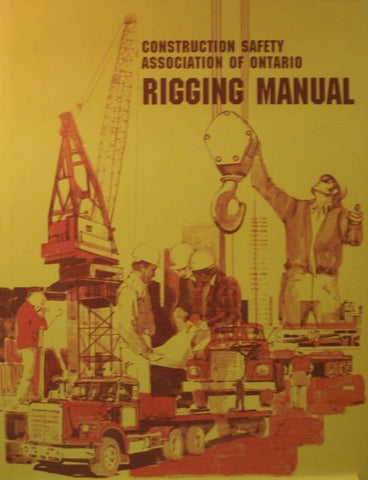 CONSTRUCTION SAFETY ASSOCIATION OF ONTARIO RIGGING MANUAL