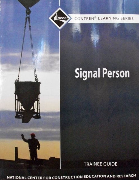 NCCER SIGNAL PERSON TRAINEE GUIDE