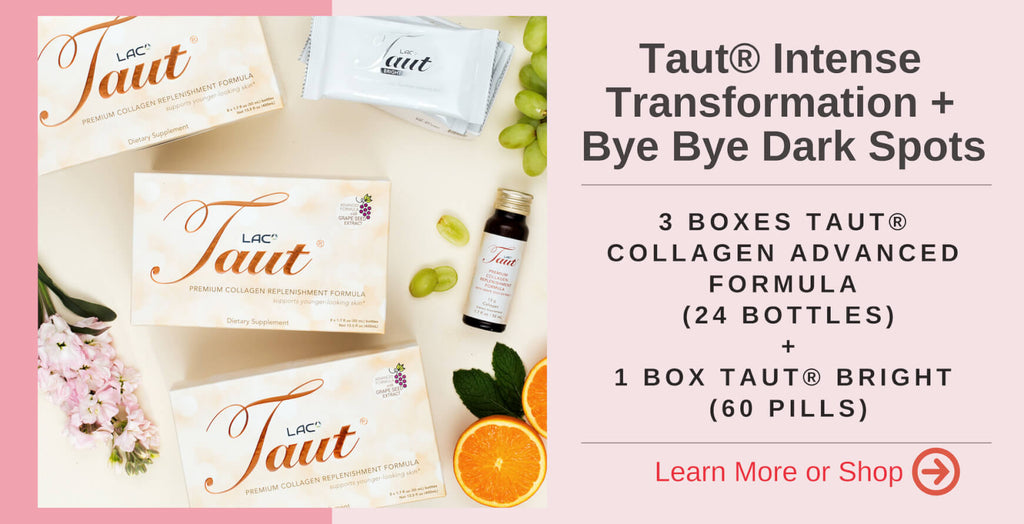 Taut Collagen Transformation + Taut Bright Bye Bye Dark Spot