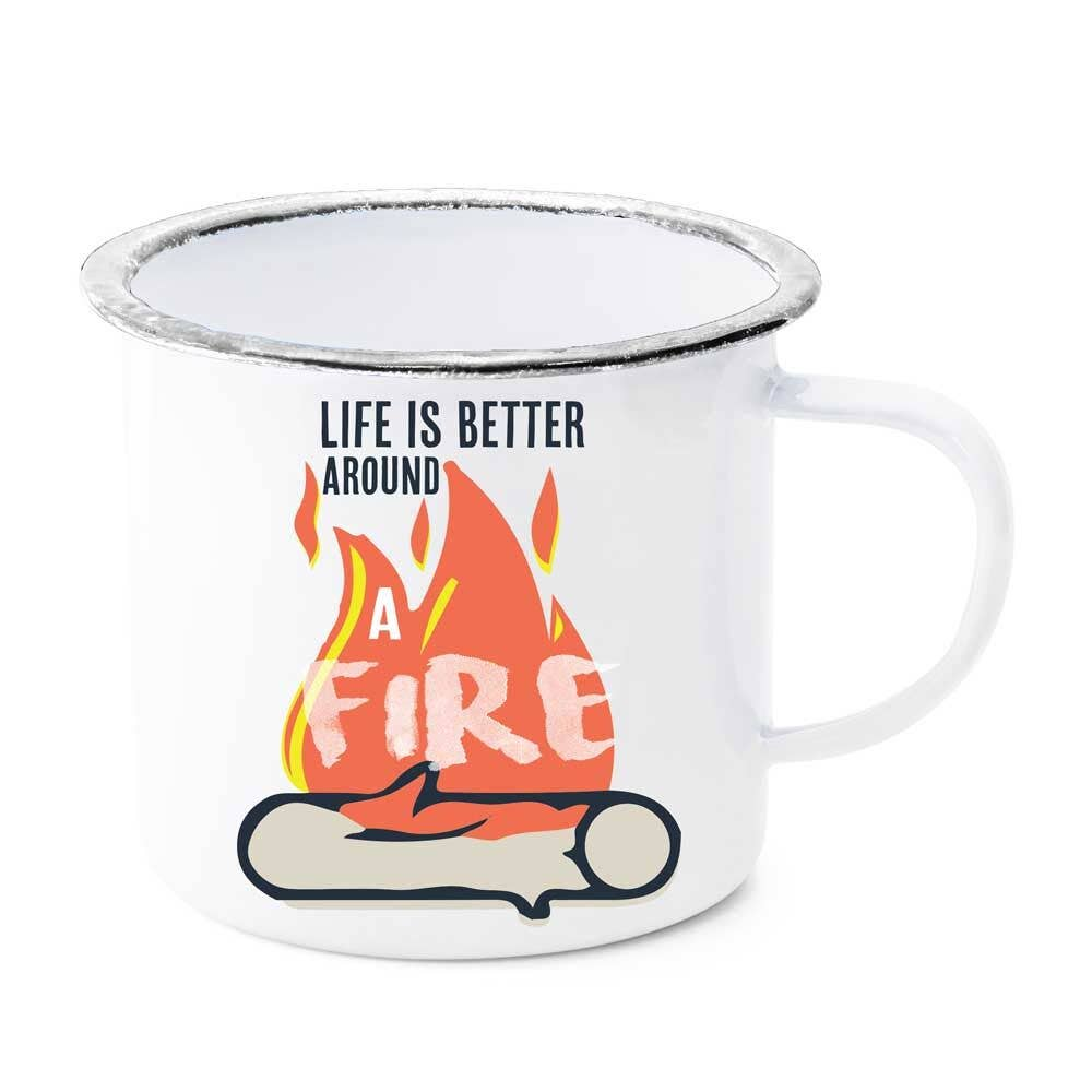 Life is Better Around a Fire Enamel Mug