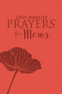 One Minute Prayers for Moms