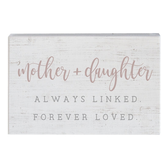Mother + Daughter Always Linked Block Sign