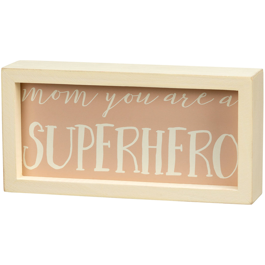 Mom You are a Superhero Inset Box Sign