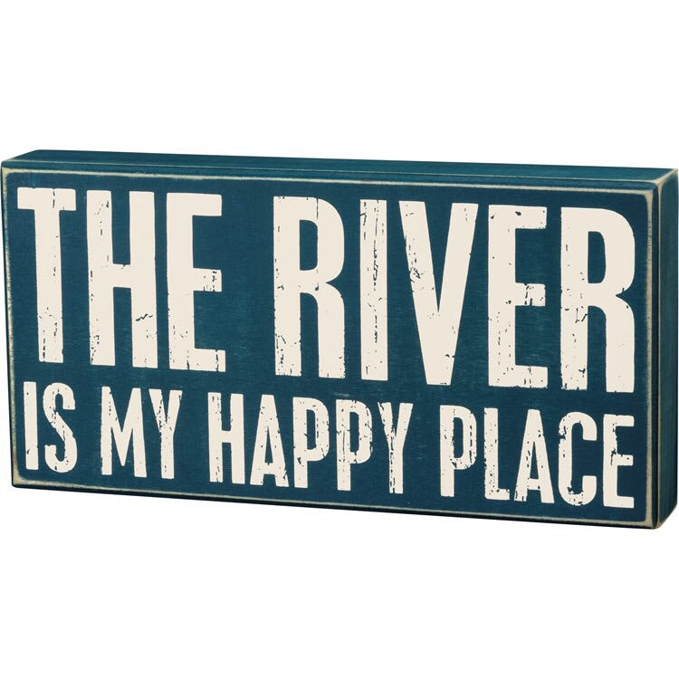 The River is My Happy Place Box Sign