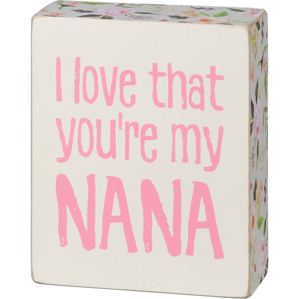 Box Sign - I Love that You're My Nana