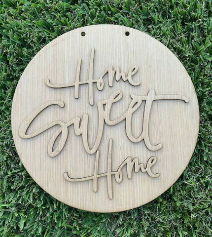 DIY/ Home Sweet Home/Circle /Laser Cut/ Front Door Hanger / Blank for Paint Parties
