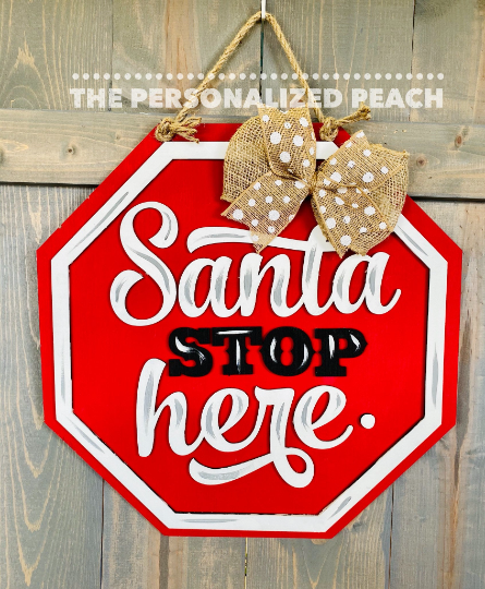 Santa stop here door hanger/ Christmas Door hanger/Christmas Decor