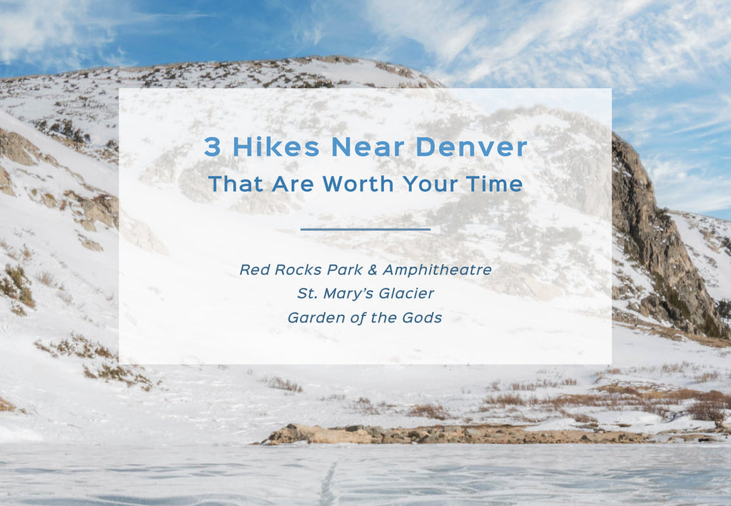 3 Hikes Near Denver That Are Worth Your Time