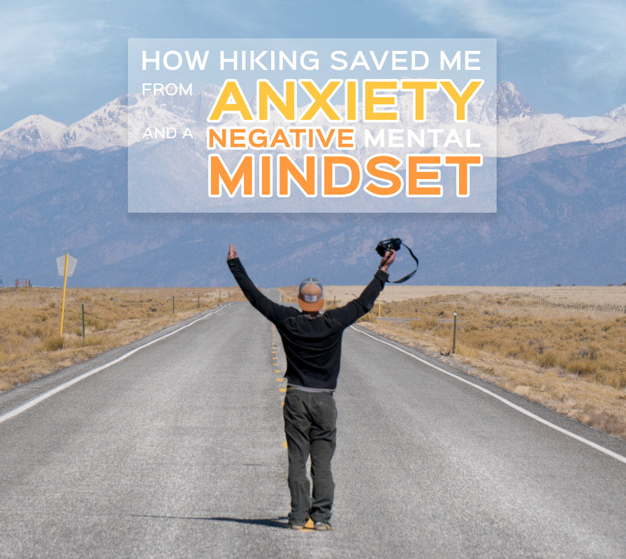 How Hiking Saved Me From Anxiety and a Negative Mental Mindset