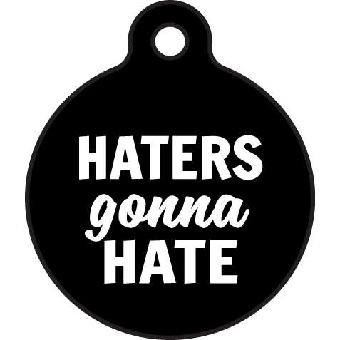 Bad Tags | Haters Gonna Hate