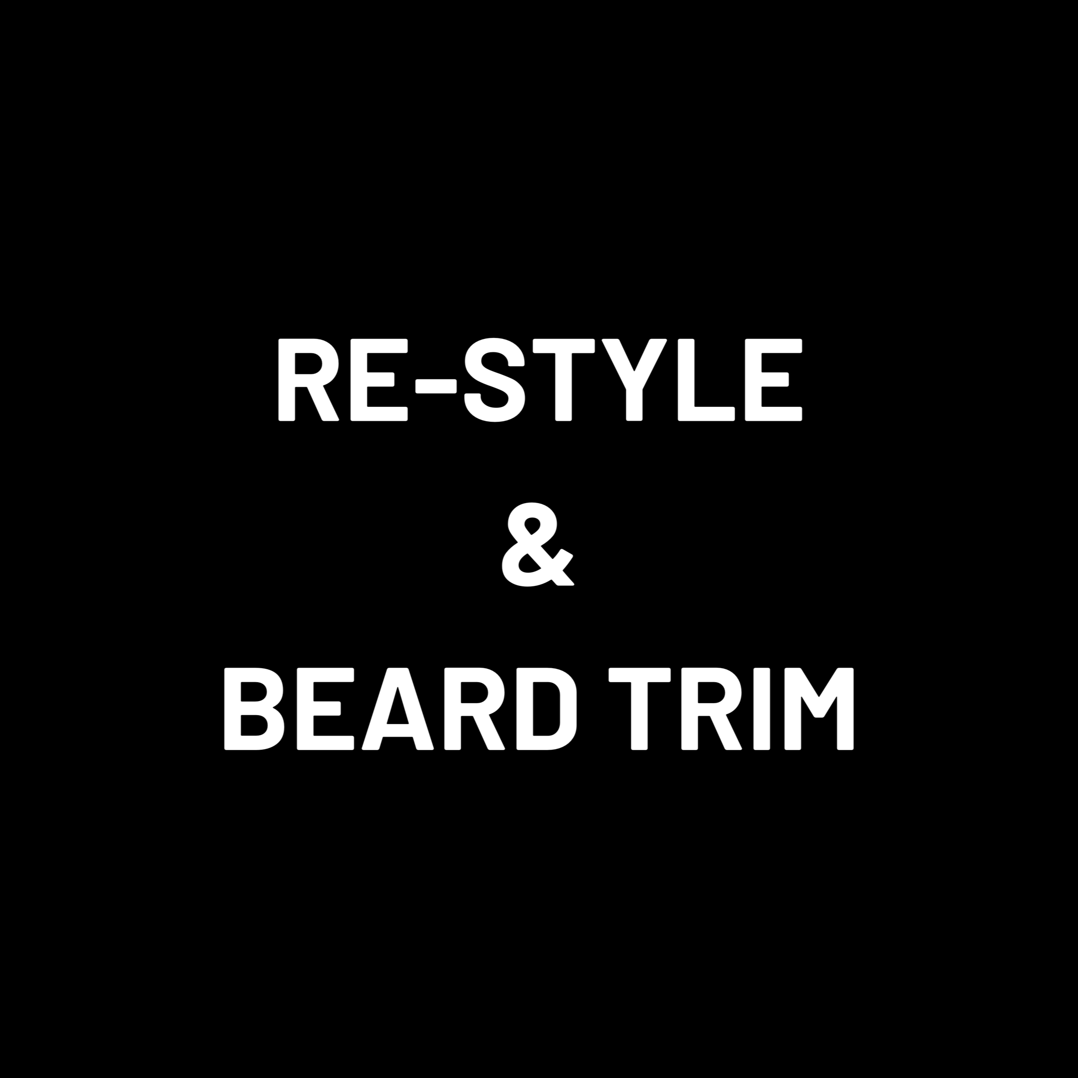 Re-style and Beard Trim