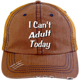 "Can't Adult Today"" Distressed Unstructured Trucker Cap"