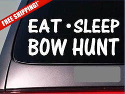 "Eat Sleep Bow Hunt Sticker *G805* 8"" Vinyl"