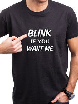 Blink If You Want Me Short-Sleeve T-Shirt