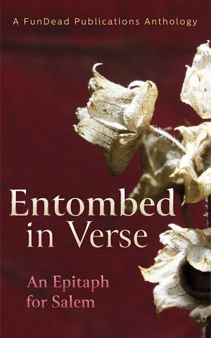 PRE-ORDER Entombed in Verse: An Epitaph for Salem