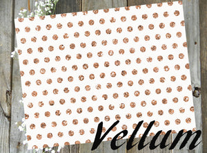 Rose Gold Polka Dot // Vellum