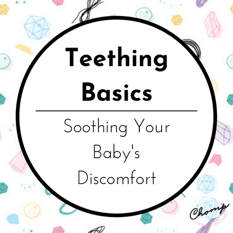 Teething Basics: Soothing Your Baby's Discomfort