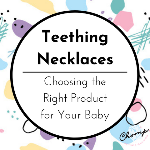 Teething Necklaces: Choosing the Right Product for Your Baby