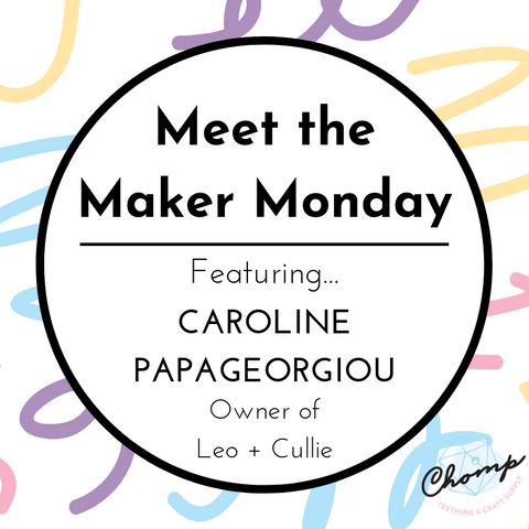 Meet the Maker Monday: Caroline Papageorgiou - owner of Leo + Cullie