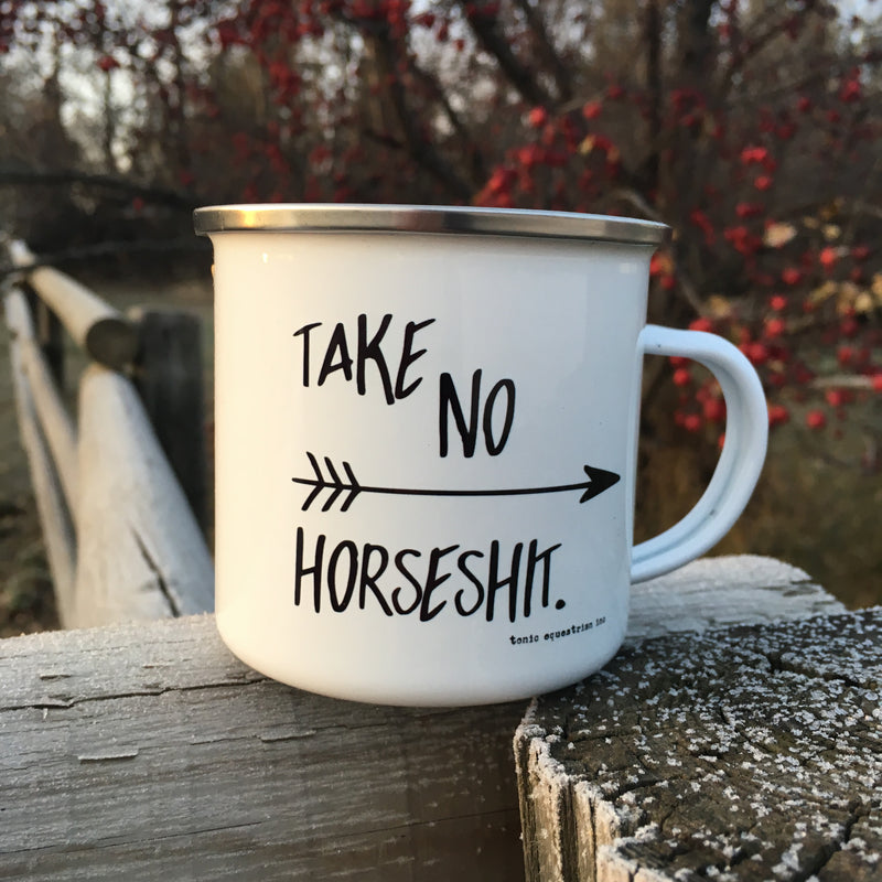 Take No Horseshit Enamel Mug