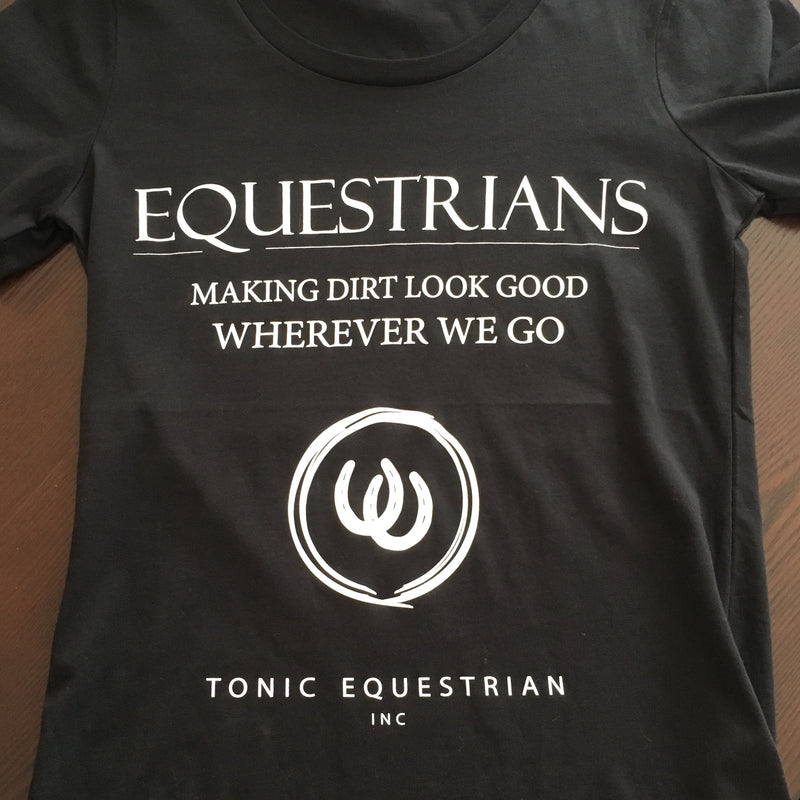 Equestrians - Making Dirt Look Good Tee