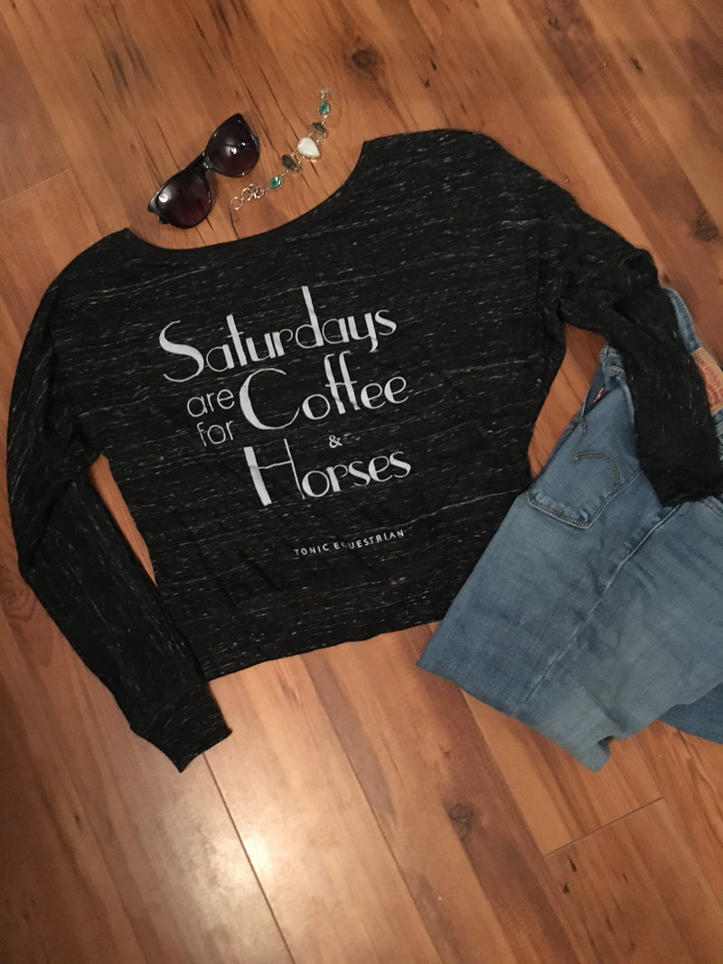 Saturdays are for Coffee & Horses Slouchy Top