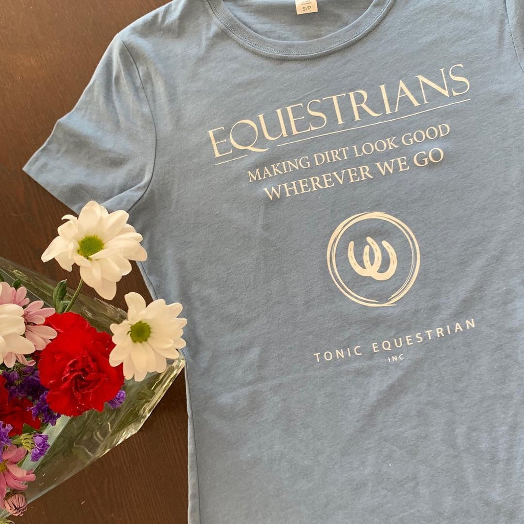 Equestrians Making Dirt Look Good Tee
