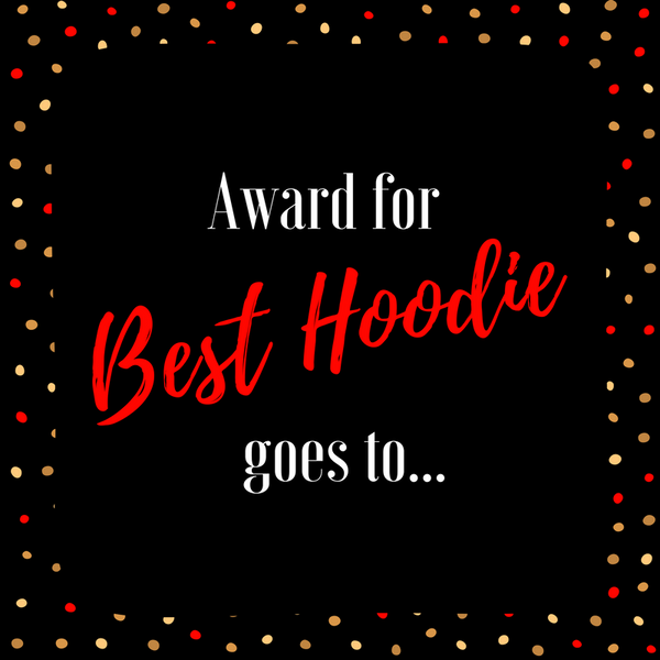 The Award For The Best Hoodie Goes To...
