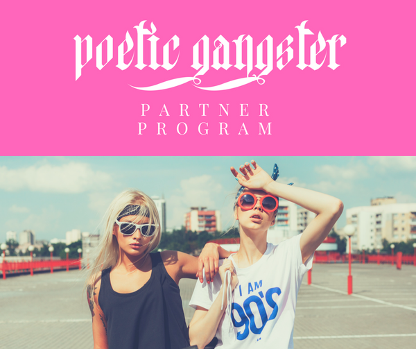 Partner Program | Poetic Gangster