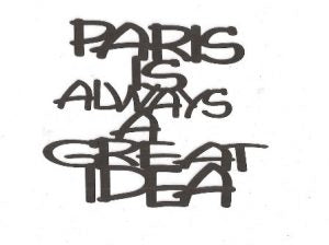 Paris is always a great idea word silhouette