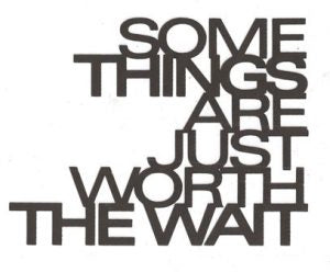 Some things are worth the wait word silhouette