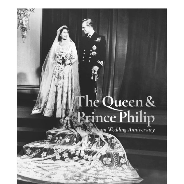 The Queen & Prince Philip: the Platinum Wedding Anniversary
