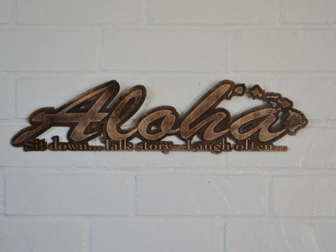 Aloha (Sit down.. Talk story.. Laugh often)