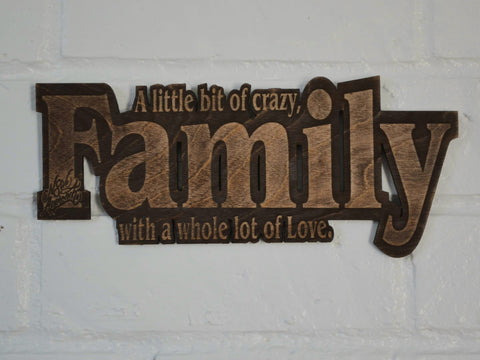 Family (A little bit of crazy with a whole lot of love)