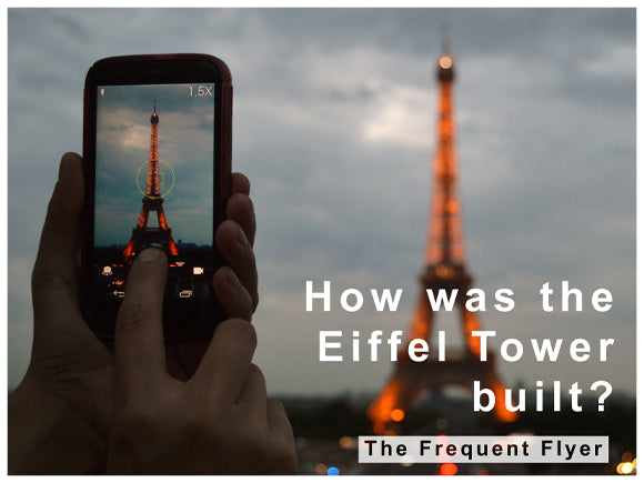 HOW WAS THE EIFFEL TOWER BUILT?
